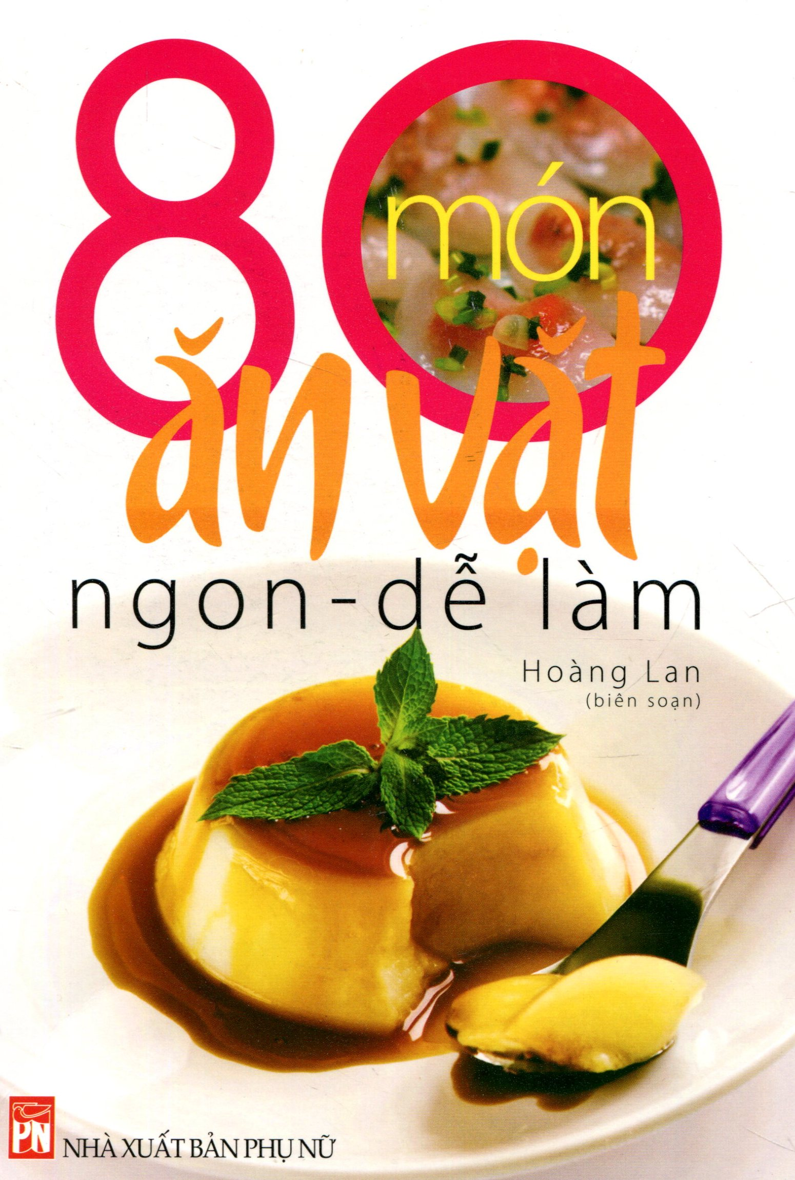 80 Món Ăn Vặt - Ngon, Dễ Làm - Tái bản 2014