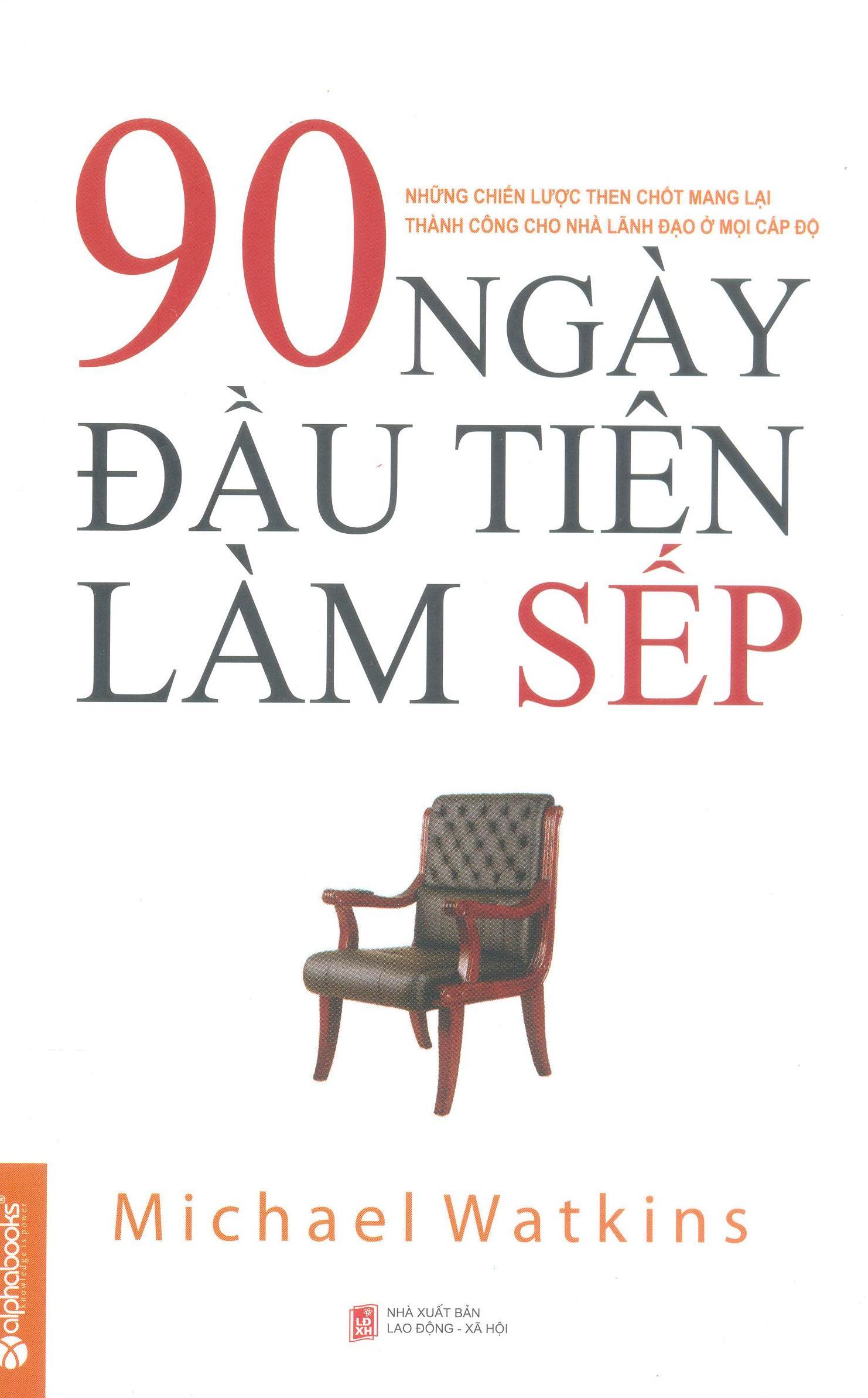 90 Ngày Đầu Tiên Làm Sếp - Tái bản 03/2014
