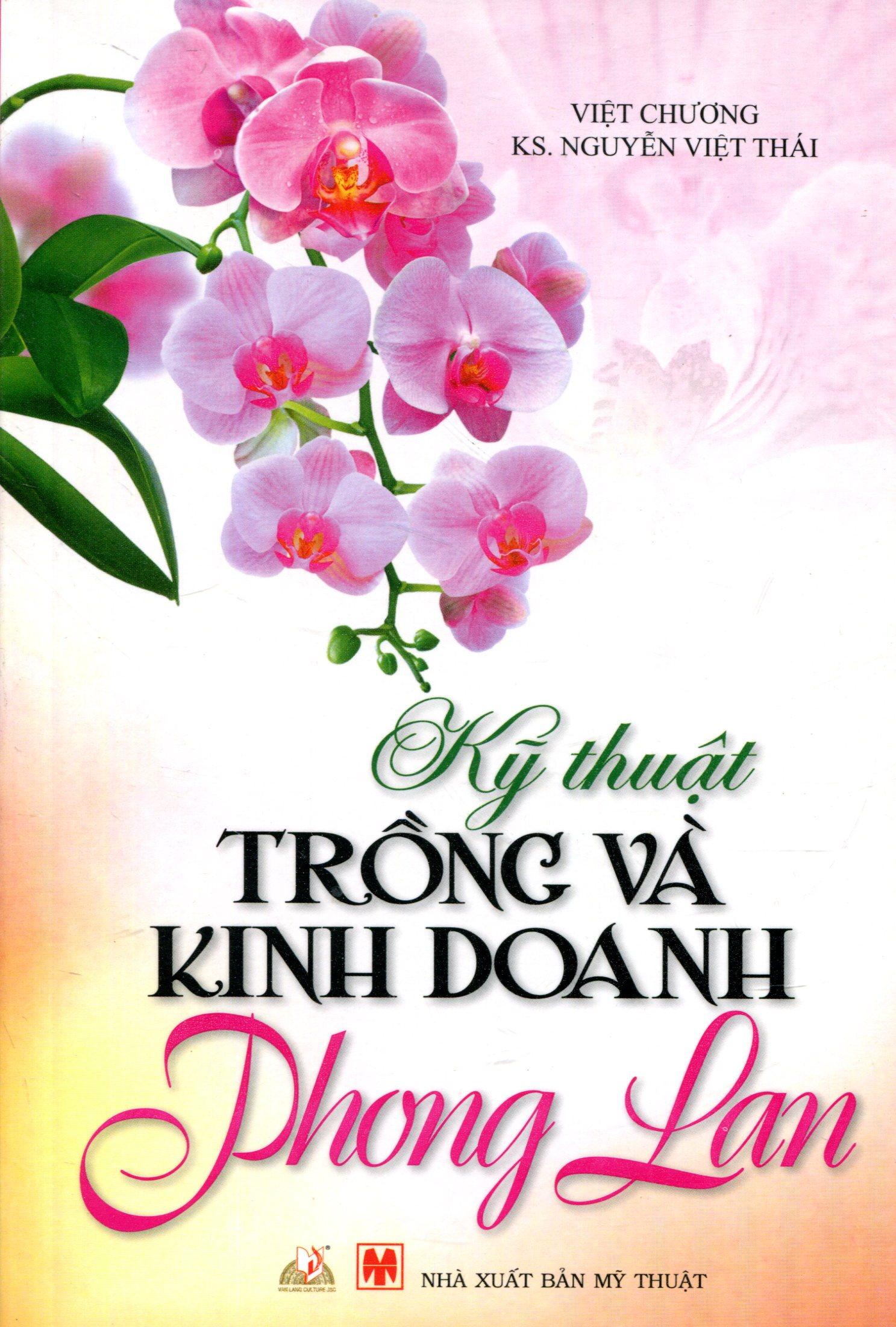 Kỹ Thuật Trồng Và Kinh Doanh Phong Lan - Tái bản 03/2013