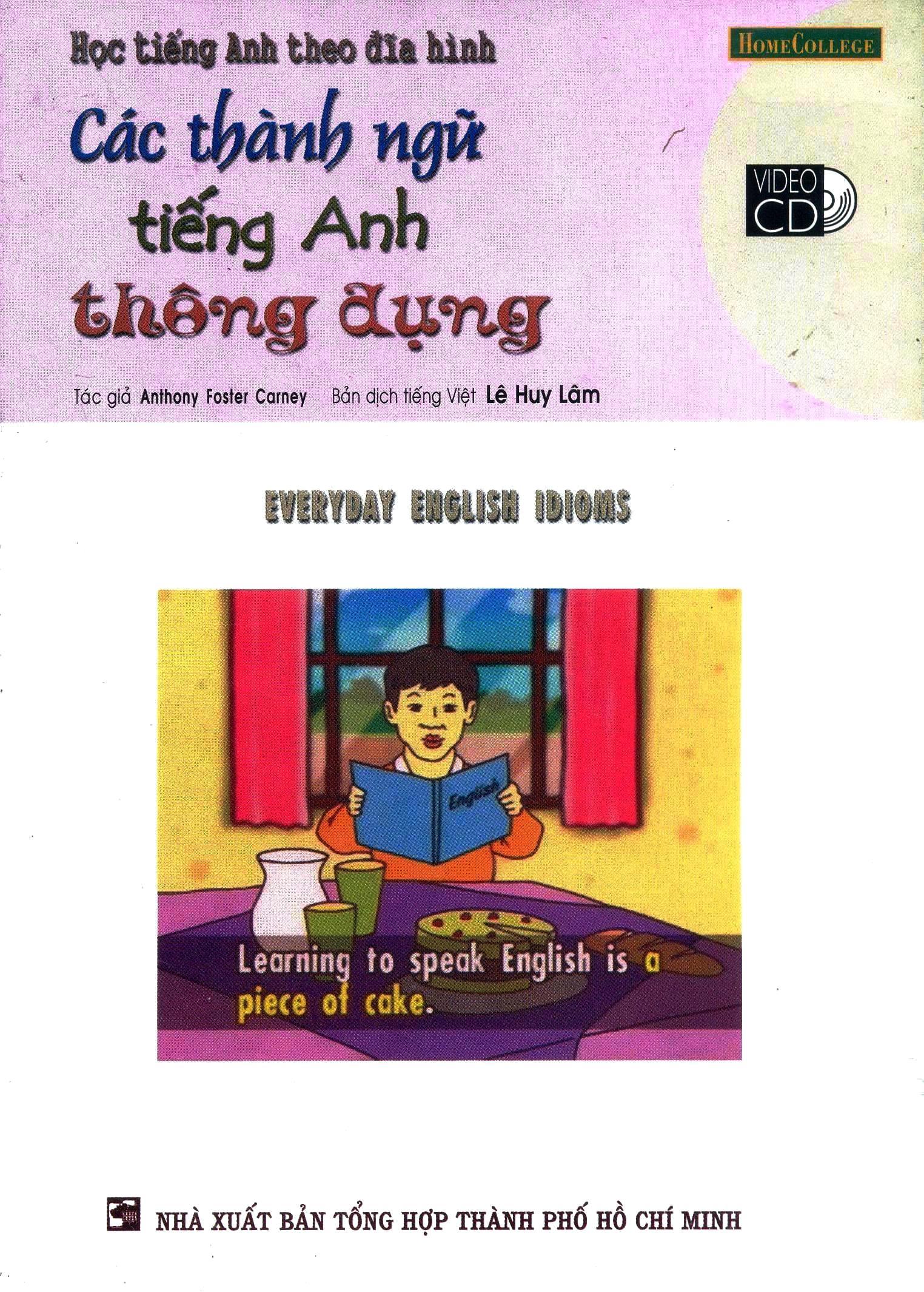 Học Tiếng Anh Theo Đĩa Hình - Các Thành Ngữ Tiếng Anh Thông Dụng (Kèm 1 VCD) - Tái bản 09/2006