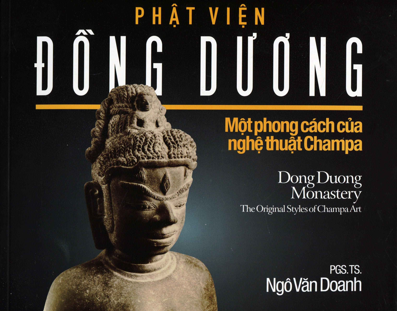 Phật Viện Đồng Dương - Một Phong Cách Của Nghệ Thuật Champa