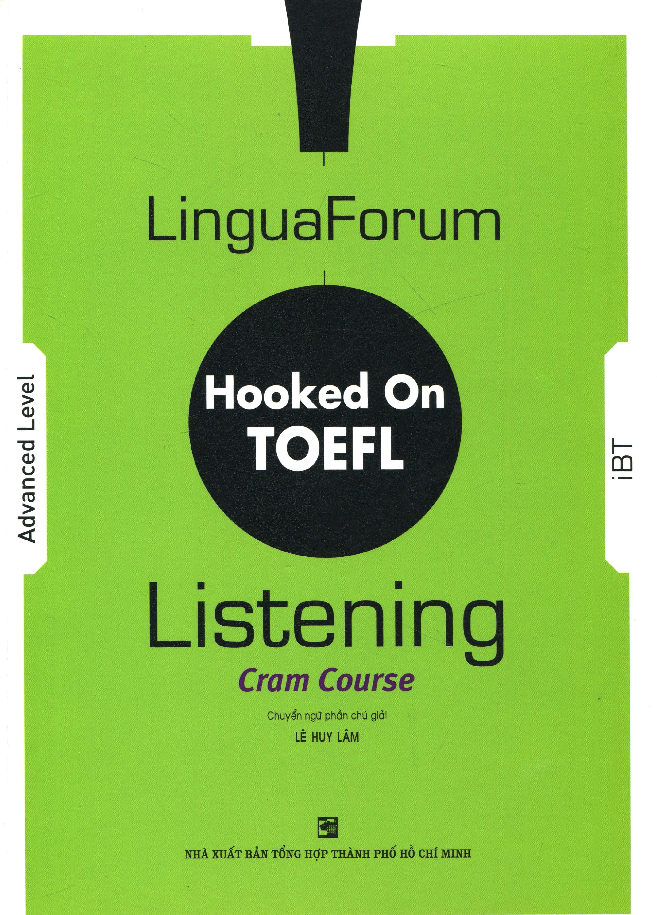 LinguaForum Hooked On TOEFL - Listening Cram Course (Kèm 8 CD)