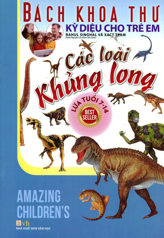 Bách Khoa Thư Kỳ Diệu Cho Trẻ Em - Các Loài Khủng Long