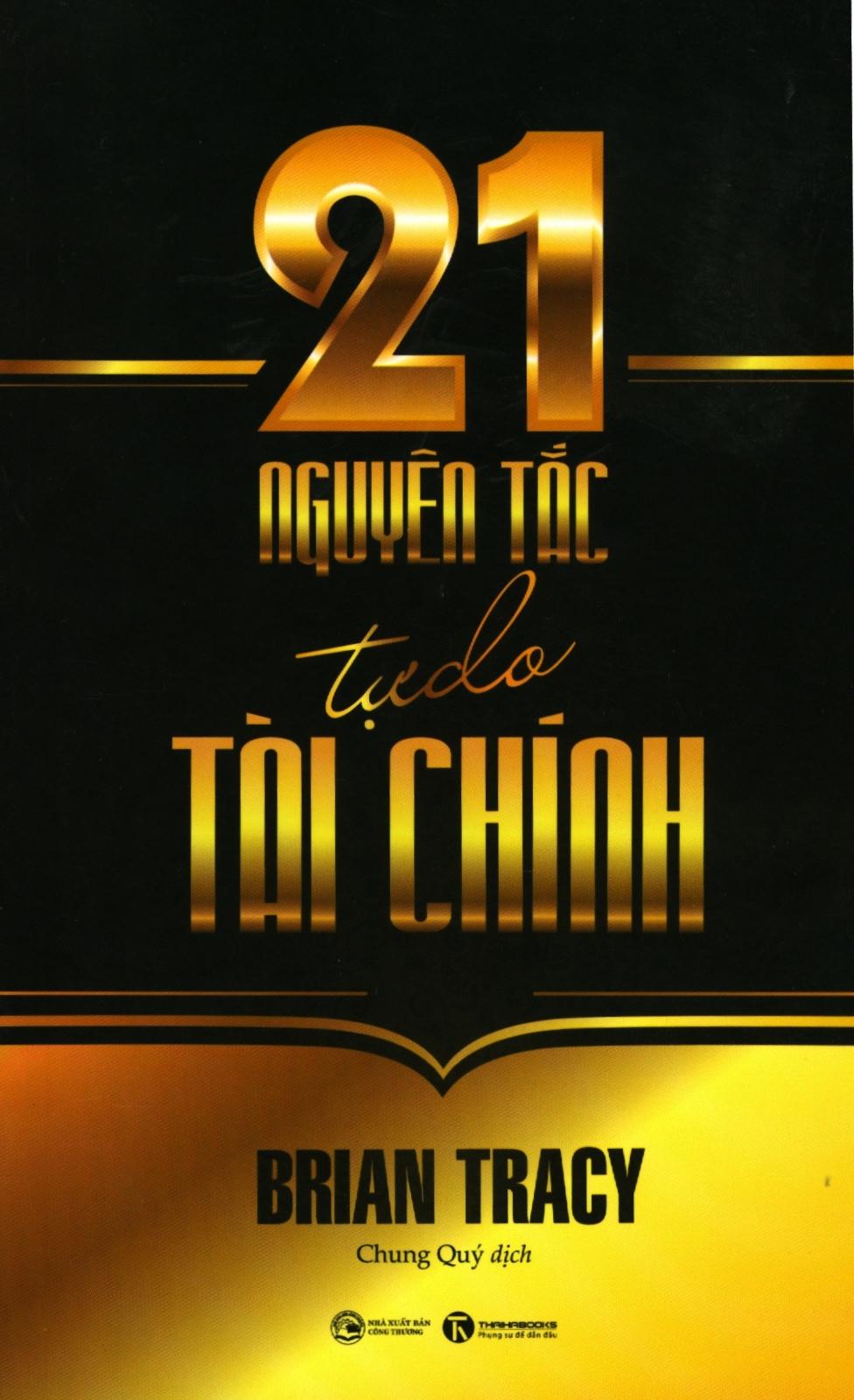 21 Nguyên Tắc Tự Do Tài Chính (Tái Bản 2018)