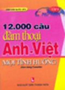 12.000 Câu Đàm Thoại Anh - Việt (Tập 1)