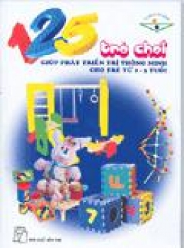 125 Trò Chơi Giúp Phát Triển Trí Thông Minh cho Trẻ từ 1- 3 tuổi