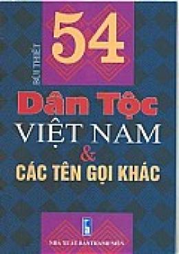 54 Dân Tộc Việt Nam & Các Tên Gọi Khác