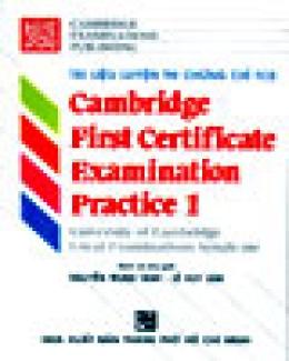 Tài Liệu Luyện Thi Chứng Chỉ FCE - Cambridge First Certificate Examination Practice 1