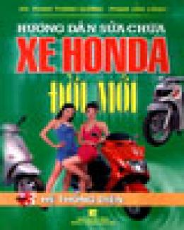 Hướng Dẫn Sửa Chữa Xe Honda Đời Mới - Tập 3: Hệ Thống Điện