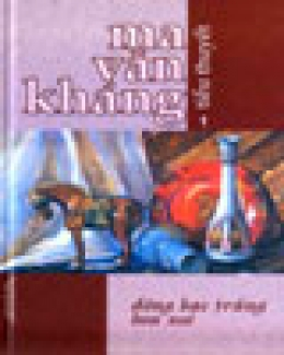 Ma Văn Kháng (Tiểu Thuyết) - Tập 1: Đồng Bạc Trắng Hoa Xòe