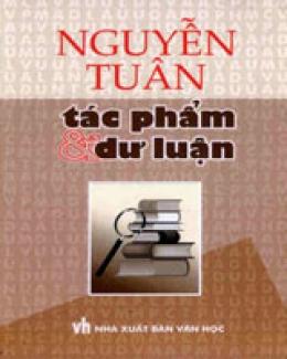 Nguyễn Tuân - Tác Phẩm Và Dư Luận