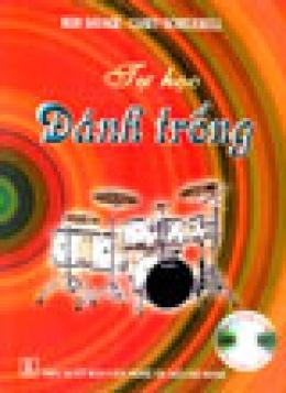 Tự Học Đánh Trống (Có Kèm Theo Một Đĩa CD)