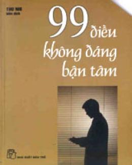 99 Điều Không Đáng Bận Tâm