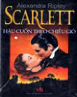 Scarlett - Hậu Cuốn Theo Chiều Gió  - Trọn Bộ 2 Cuốn