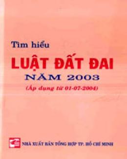 Tìm Hiểu Luật Đất Đai Năm 2003 (Áp Dụng Từ 01-07-2004)