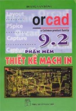 OrCAD 9.2 Phần mềm thiết kế mạch in