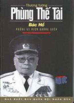 Thượng Tướng Phùng Thế Tài - Bác Hồ : Những Kỷ Niệm Không Quên