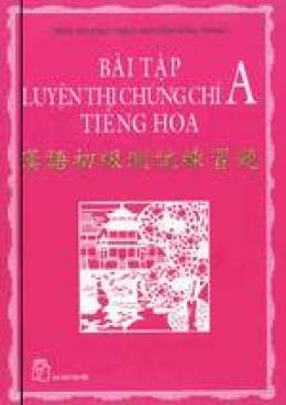 Bài tập luyện thi chứng chỉ A tiếng Hoa