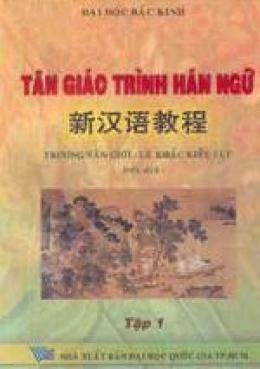 Tân giáo trình Hán ngữ - Tập 1