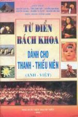 Từ Điển Bách Khoa dành cho Thanh- Thiếu Niên (Anh-Việt)