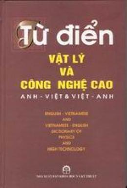 Từ điển vật lý và công nghệ cao Anh- Việt & Việt- Anh