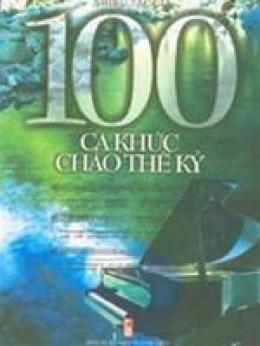 100 Ca Khúc Chào Thế Kỷ
