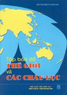 Tập bản đồ thế giới và các châu lục