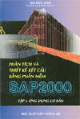 Phân tích và thiết kế kết cấu bằng phần mềm SAP 2000 (bộ 2 tập)
