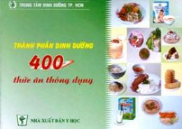 Thành Phần Dinh Dưỡng - 400 Thức ăn Thông Dụng