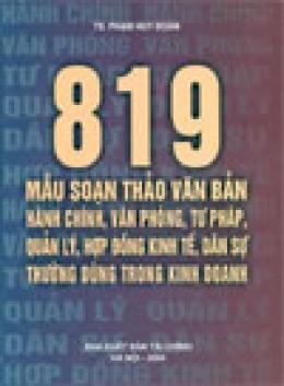 819 mẫu soạn thảo văn bản hành chính, văn phòng, tư pháp, quản lý, hợp đồng kinh tế, dân sự thường dùng trong kinh doanh