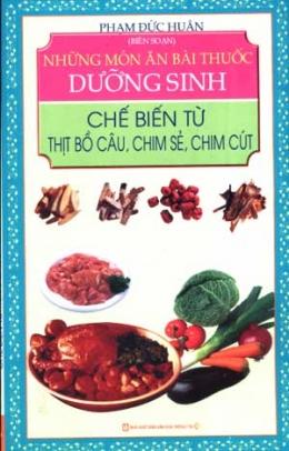 Những Món Ăn Bài Thuốc Dưỡng Sinh Chế Biến Từ Thịt Bồ Câu, Chim Sẻ, Chim Cút