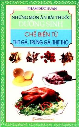 Những Món Ăn Bài Thuốc Dưỡng Sinh chế Biến Từ Thịt Gà, Trứng Gà, Thịt Thỏ