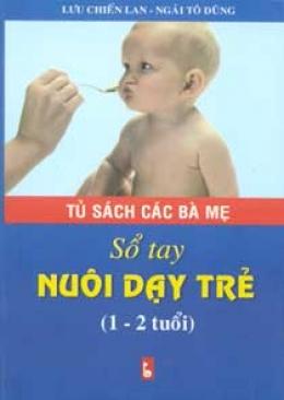 Sổ Tay Nuôi Dạy trẻ Từ 1 - 2 Tuổi