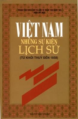 Việt Nam Những Sự Kiện Lịch Sử (Từ Khởi Thuỷ Đến 1858)