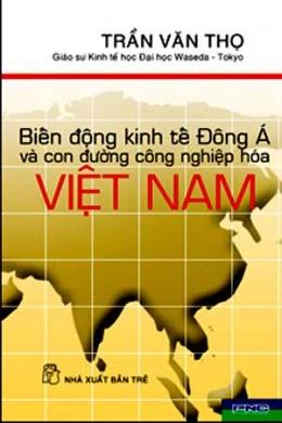 Biến Động Kinh Tế Đông Á Và Con Đường Công Nghiệp Hoá Việt Nam