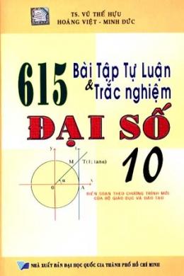 615 Bài Tập Tự Luận Và Trắc Nghiệm Đại Số 10