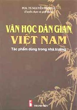Văn Học Dân Gian Việt Nam - Tác Phẩm Dùng Trong Nhà Trường