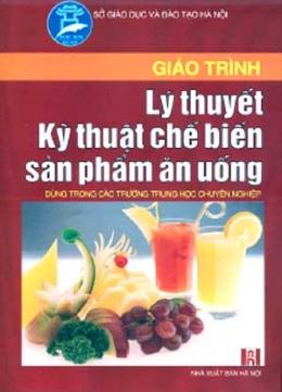Giáo Trình Lý Thuyết Kỹ Thuật Chế Biến Sản Phẩm Ăn Uống