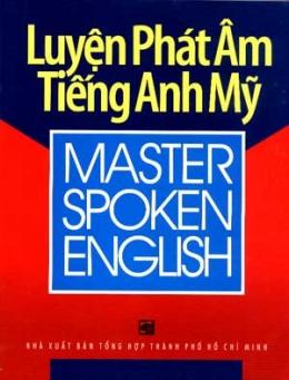 Luyện Phát Âm Tiếng Anh Mỹ (Dùng Kèm Với 9 Đĩa VCD)
