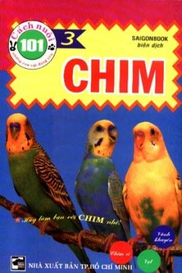 101 Cách Nuôi Những Con Vật Đáng Yêu - Tập 3: Chim
