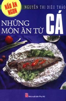 Nấu Ăn Ngon - Những Món Ăn Từ Cá