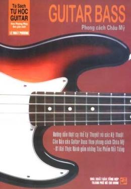 Tủ Sách Tự Học Guitar Theo Phương Pháp Đơn Giản Nhất - Guitar Bass Phong Cách Châu Mỹ