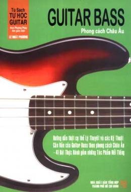 Tủ Sách Tự Học Guitar Theo Phương Pháp Đơn Giản Nhất - Guitar Bass Phong Cách Châu Âu