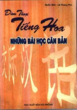 Đàm Thoại Tiếng Hoa - Những Bài Học Căn Bản