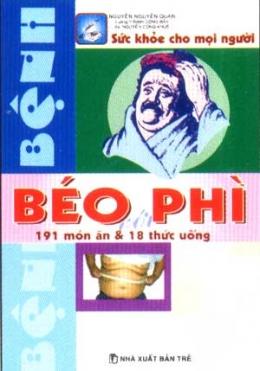 Bệnh Béo Phì - 191 Món Ăn Và 18 Thức Uống (Sức Khoẻ Cho Mọi Người)