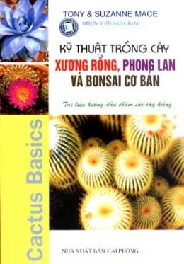 Kỹ Thuật Trồng Cây Xương Rồng, Phong Lan Và Bonsai Cơ Bản