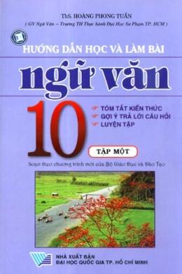 Hướng Dẫn Học Và Làm Bài Ngữ Văn 10 (Tập 1)