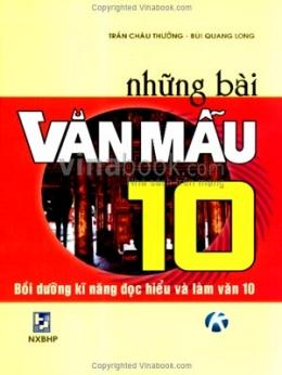 Những Bài Văn Mẫu 10 - Bồi Dưỡng Kĩ Năng Đọc Hiểu Và Làm Văn 10