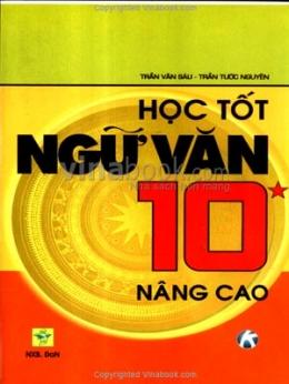 Học Tốt Ngữ Văn 10 Nâng Cao - Tập 1