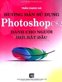Hướng Dẫn Sử Dụng Photoshop CS2 - Dành Cho Người Mới Bắt Đầu